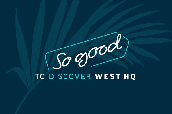 So good to discover West HQ